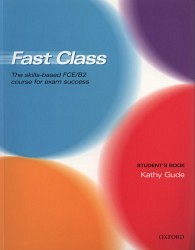 Fast Class - Student´s Book The skills-based FCE/B2 course