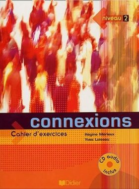 Connexions 2 Cahier d'exercices + CD Audio